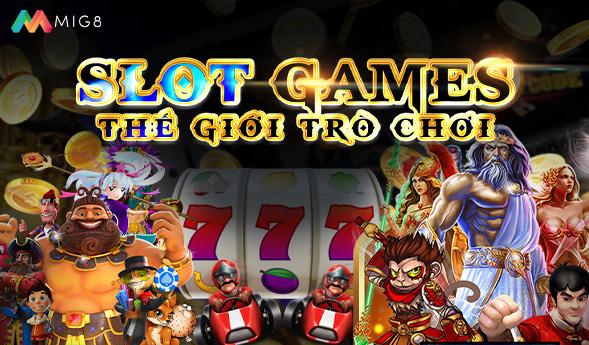 Slot game - Thế giới trò chơi